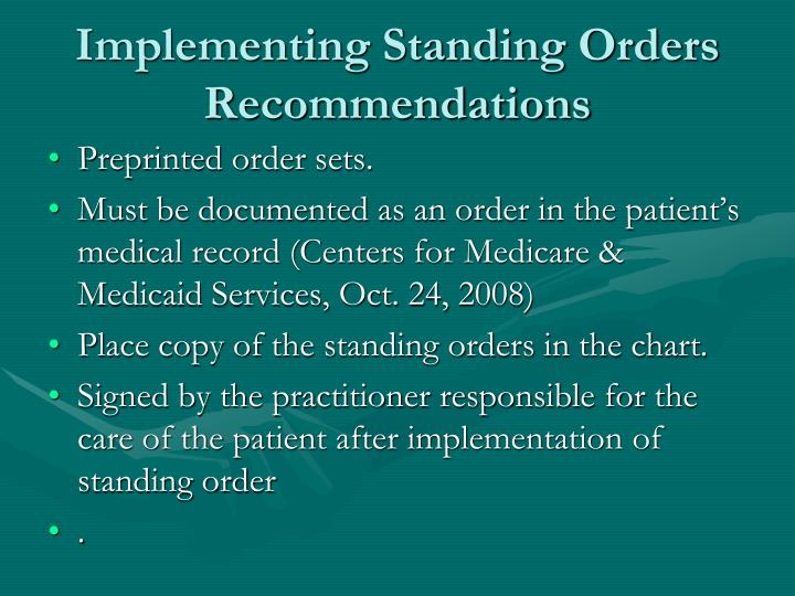 Implementing Standing Orders