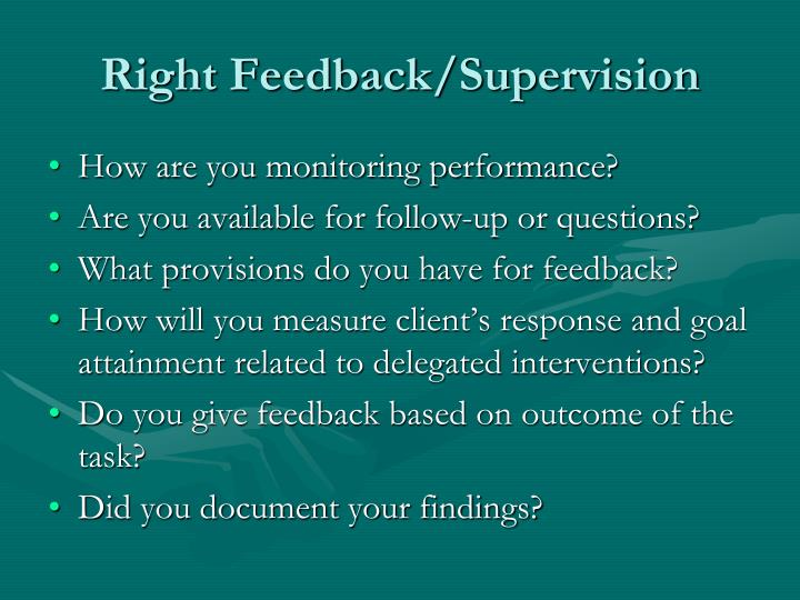 Right Feedback/Supervision