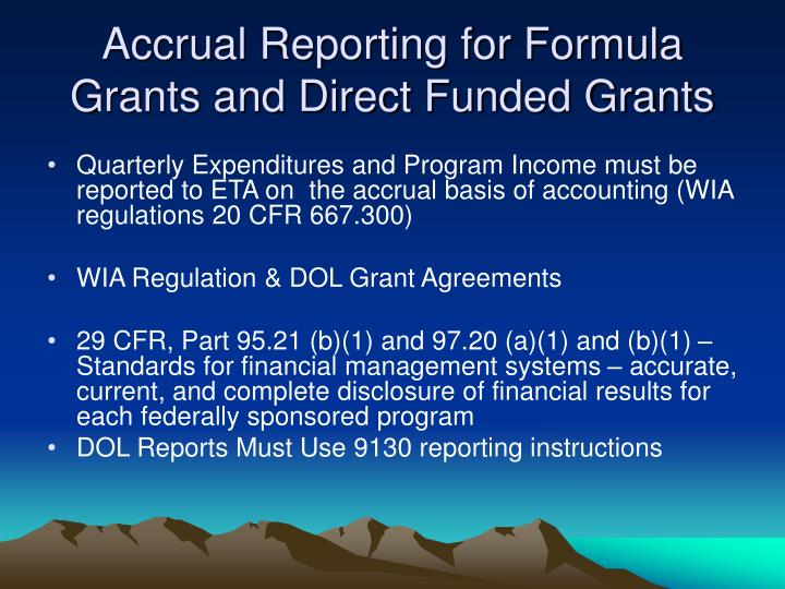 Accrual Reporting for Formula Grants and Direct Funded Grants