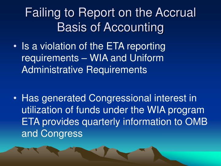Failing to Report on the Accrual Basis of Accounting