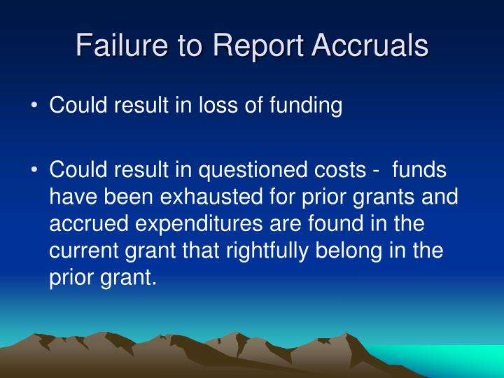 Failure to Report Accruals