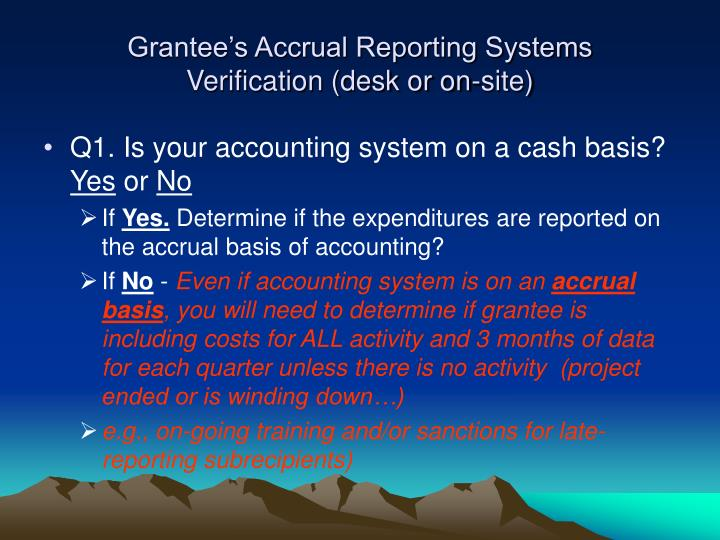 Grantee's Accrual Reporting Systems