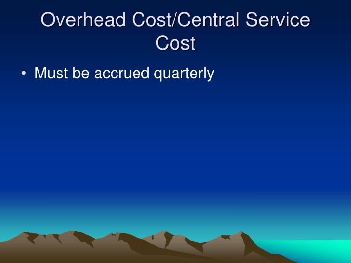 Overhead Cost/Central Service Cost
