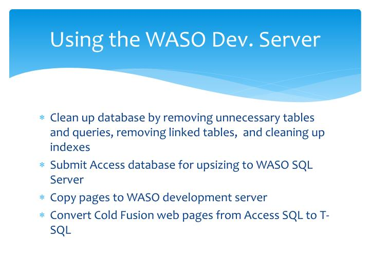 Using the WASO