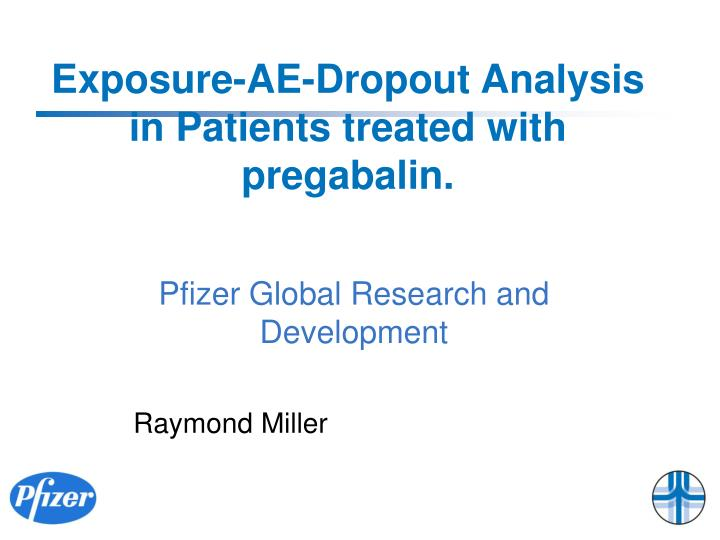 Exposure ae dropout analysis in patients treated with pregabalin