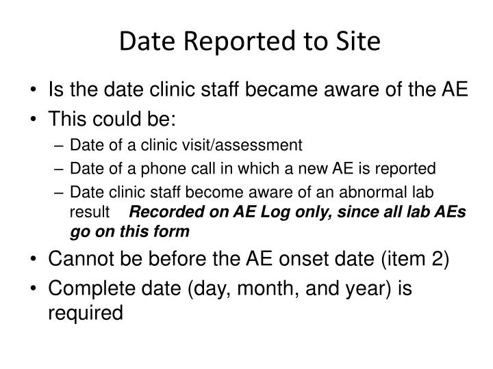 Date Reported to Site