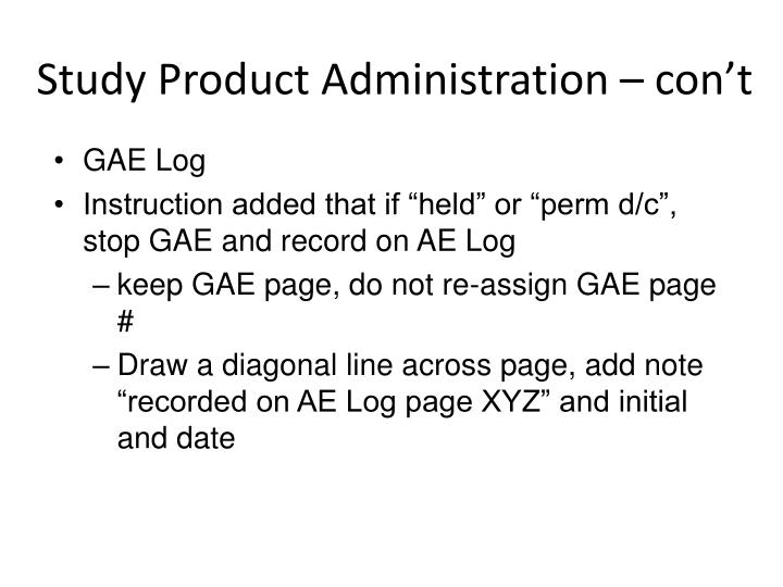 Study Product Administration – con't