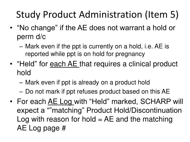 Study Product Administration (Item 5)
