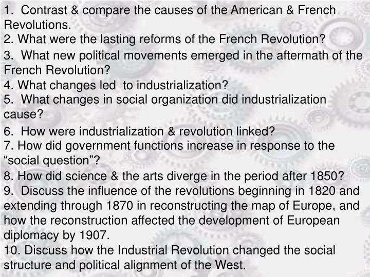1.  Contrast & compare the causes of the American & French Revolutions.