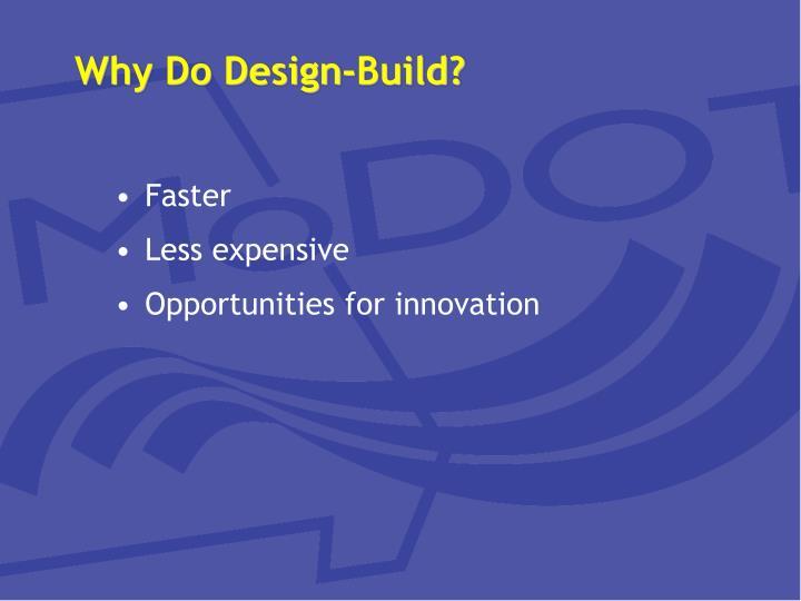 Why do design build