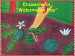 character in watermelon day