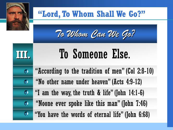 """""""Lord, To Whom Shall We Go?"""""""