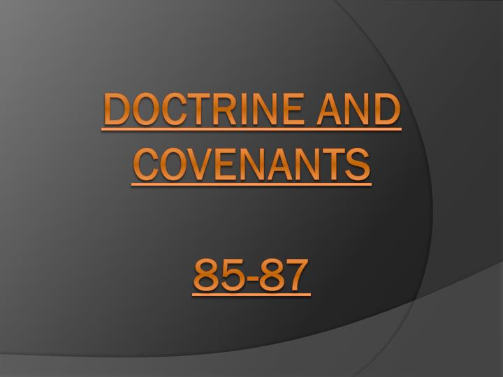 Doctrine and covenants 85 87
