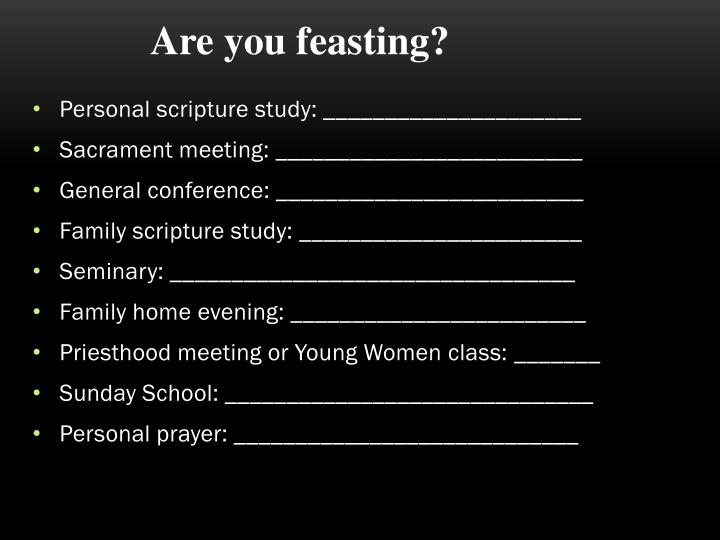 Are you feasting?