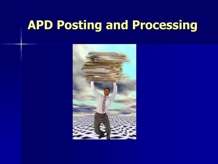 Apd posting and processing