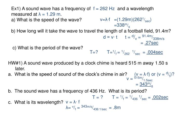 Ex1) A sound wave has a frequency of