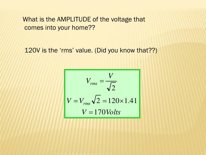 What is the AMPLITUDE of the voltage that