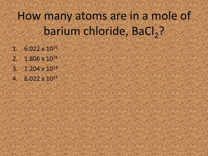 How many atoms are in a mole of barium chloride, BaCl