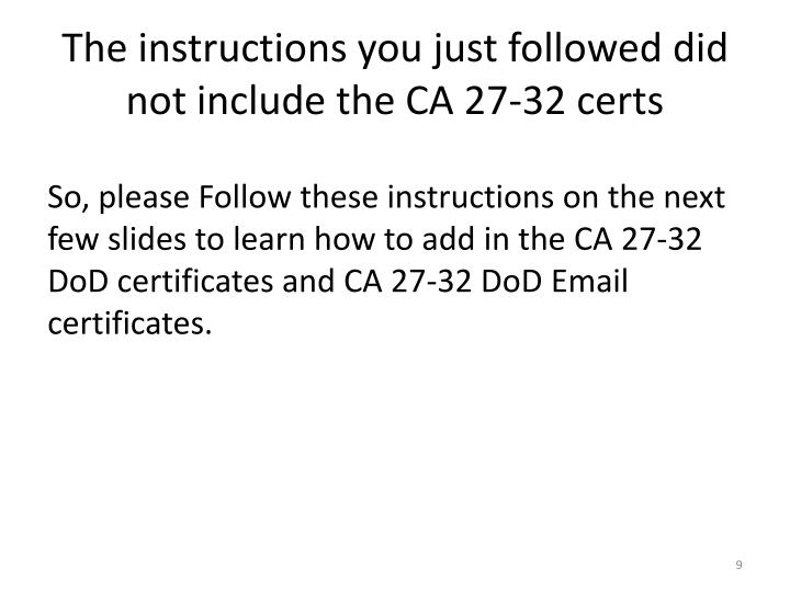The instructions you just followed did not include the CA 27-32 certs