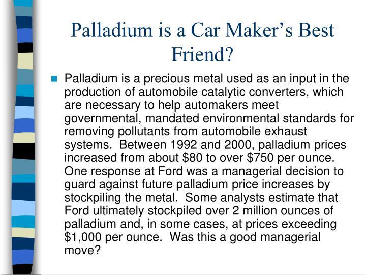 Palladium is a car maker s best friend