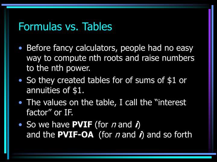Formulas vs. Tables