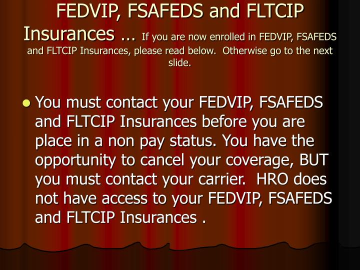 FEDVIP, FSAFEDS and FLTCIP Insurances …