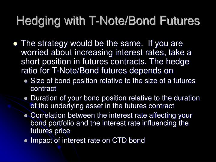 Hedging with T-Note/Bond Futures