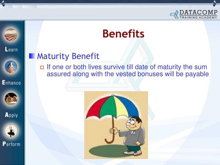Maturity Benefit