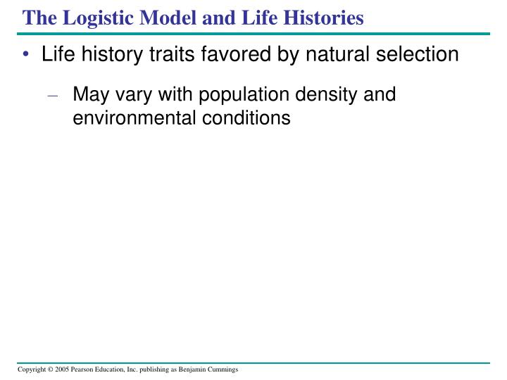 The Logistic Model and Life Histories
