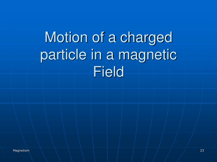 Motion of a charged