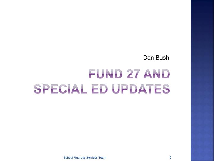 Fund 27 and special ed updates