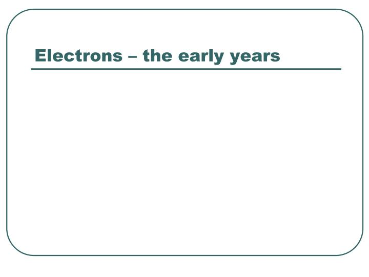 electrons the early years n.