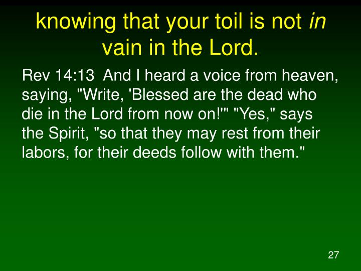 knowing that your toil is not