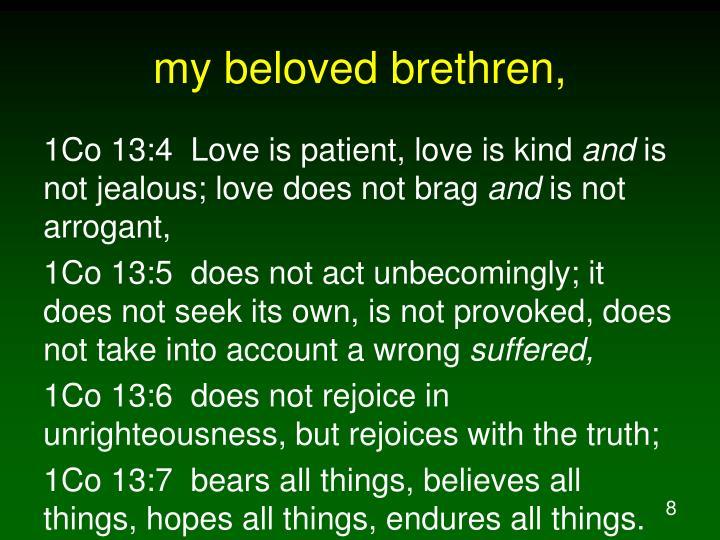 my beloved brethren,