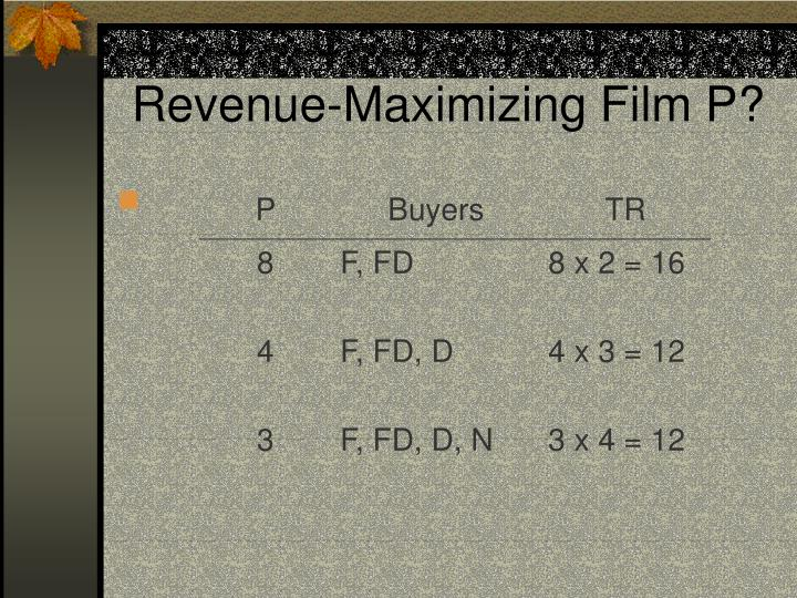 Revenue-Maximizing Film P?