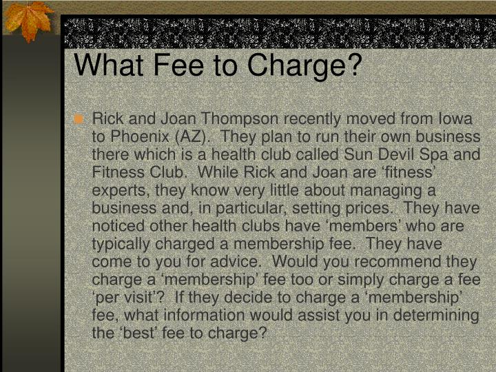 What Fee to Charge?