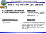 line 7 ps price pr cost estimate