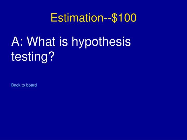 Estimation--$100