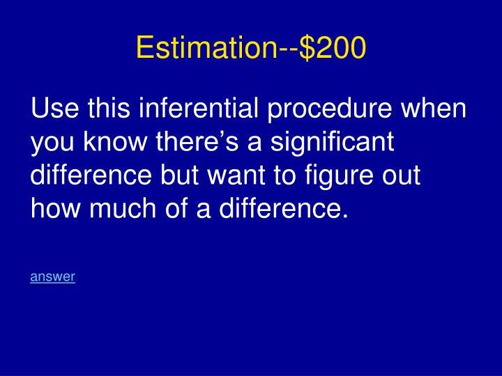 Estimation--$200