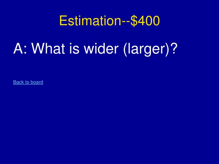 Estimation--$400