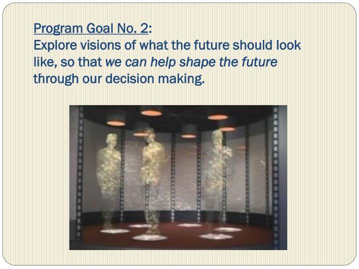 Program Goal No. 2