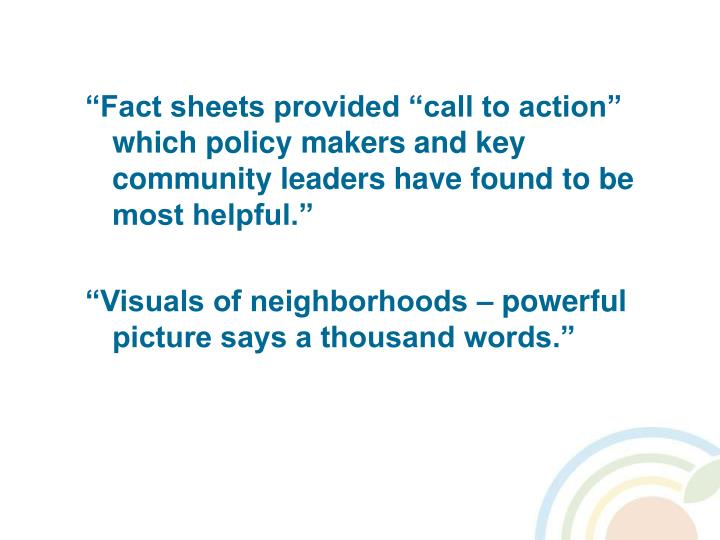 """""""Fact sheets provided """"call to action"""" which policy makers and key community leaders have found to be most helpful."""""""