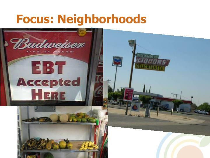 Focus: Neighborhoods