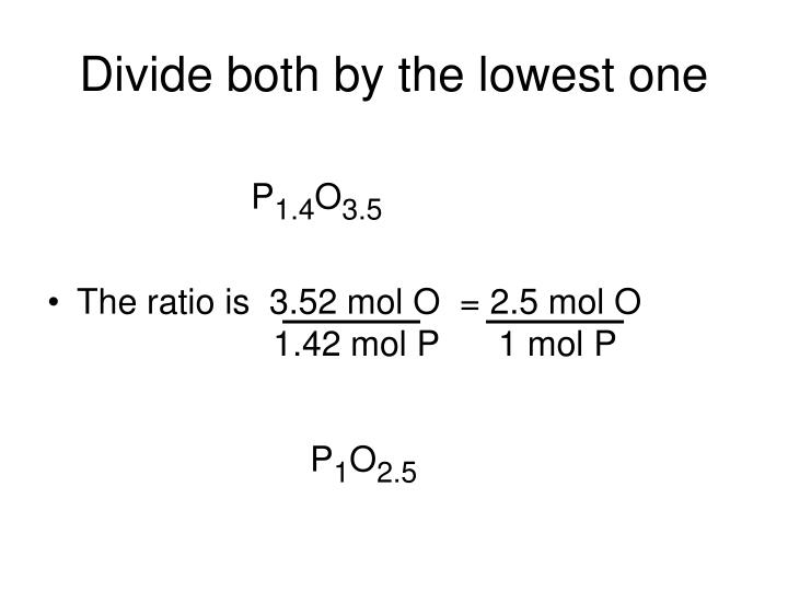 Divide both by the lowest one