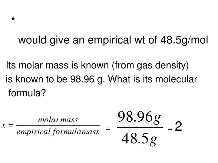 would give an empirical wt of 48.5g/mol