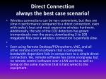 direct connection always the best case scenario1