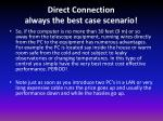 direct connection always the best case scenario2