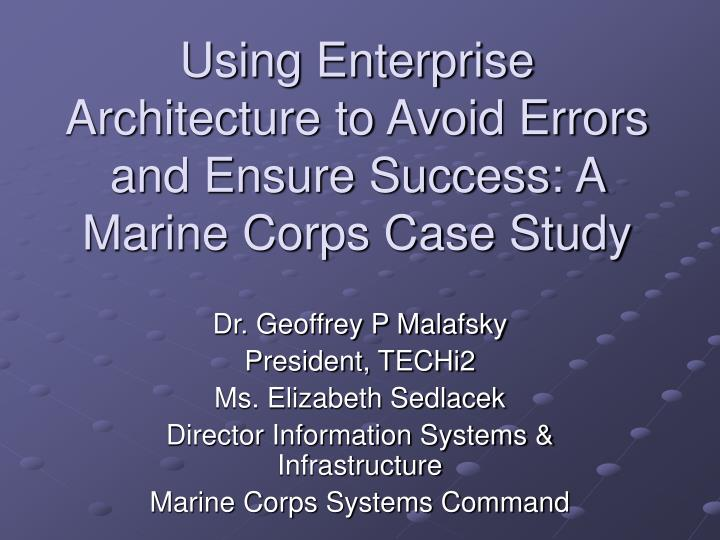 using enterprise architecture to avoid errors and ensure success a marine corps case study