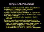 single lab procedure1