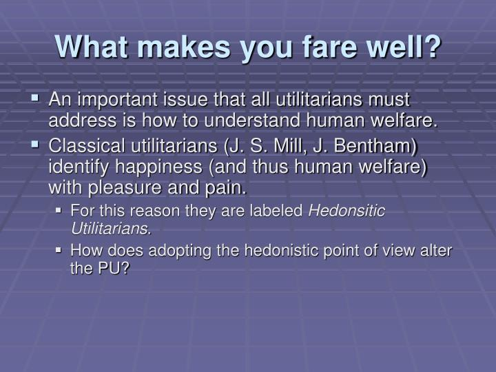 What makes you fare well?